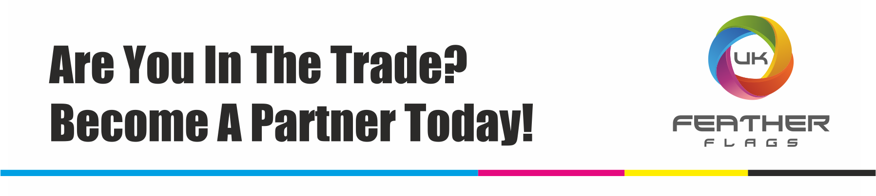 Are you in the trade? We would like to hear from you. Feather flag reseller prices no one else can beat.